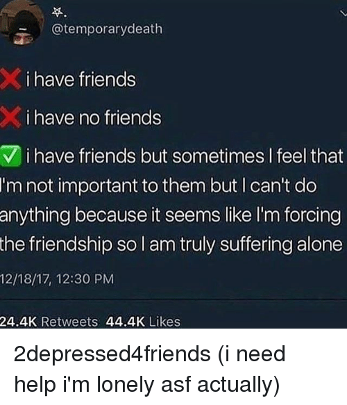 Really lonely no friends