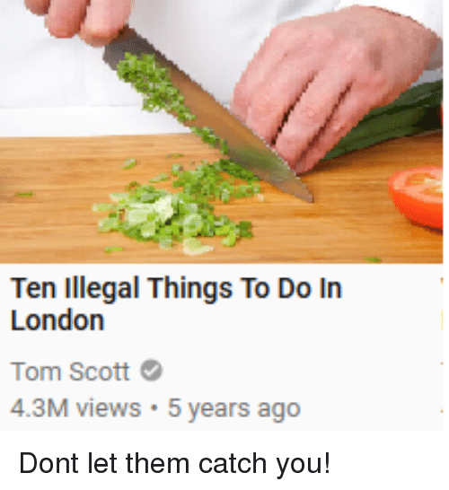 f99f9545708 Ten Illegal Things to Do in London Tom Scott 43M Views 5 Years Ago ...