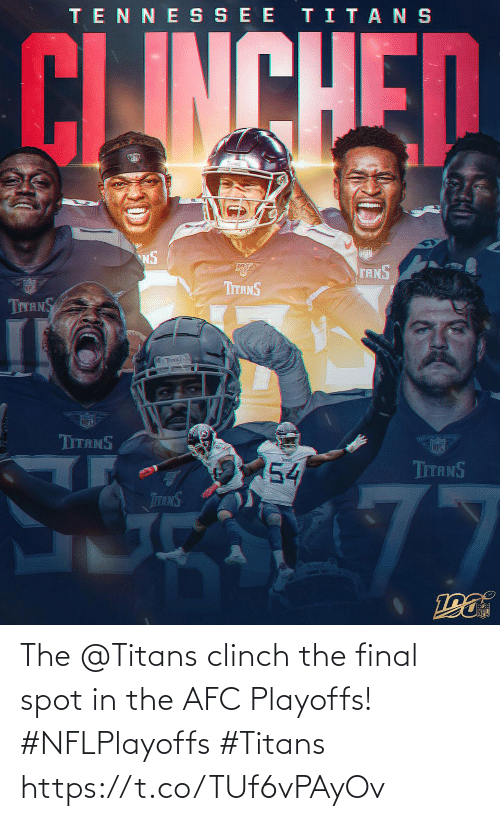 Memes, Nfl, and Toms: TENNE SSEE TITANS  CLINCHED  NS  TANS  ர்  TITANS  TITANS  TITS S  NFL  TITANS  54  TITANS  77  TTANS  Toms The @Titans clinch the final spot in the AFC Playoffs! #NFLPlayoffs #Titans https://t.co/TUf6vPAyOv