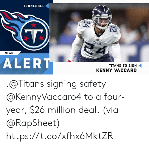 Memes, News, and Tennessee: TENNESSEE  NEWS  ALERT  TITANS TO SIGN  KENNY VACCARO .@Titans signing safety @KennyVaccaro4 to a four-year, $26 million deal.  (via @RapSheet) https://t.co/xfhx6MktZR