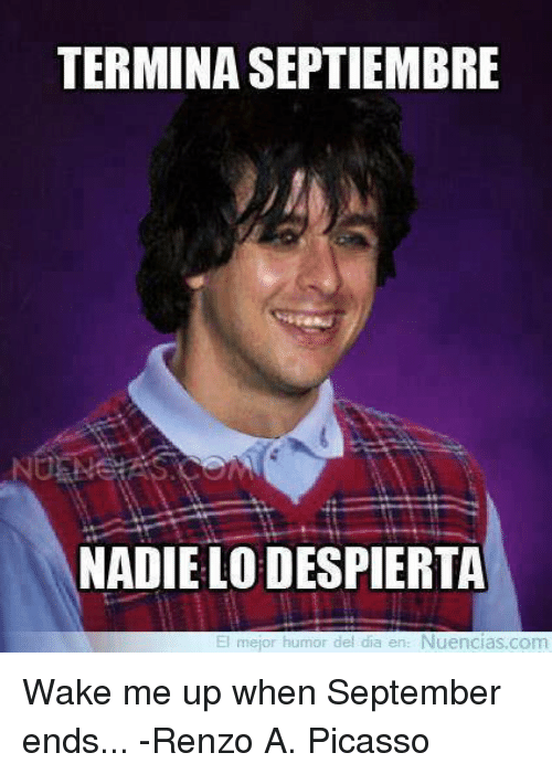 memes picasso and terminaseptiembre nadie lodespierta mejor humor del dia en wake me up when september ends