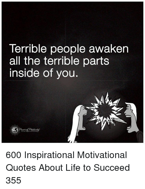 Terrible People Awaken All the Terrible Parts Inside of You 600