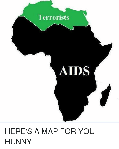 Terrorists AIDS HERE'S a MAP FOR YOU HUNNY | Africa Meme on ME.ME