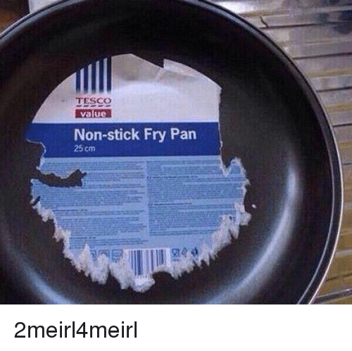 TESCO Value Non-Stick Fry Pan 25cm | Pan Meme on me.me