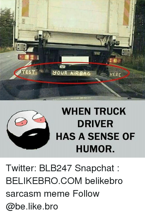 test jour airbag here when truck driver has a sense 23596992 test jour airbag here when truck driver has a sense of humor