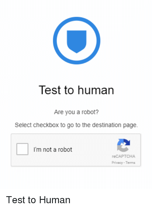 Test to Human Are You a Robot? Select Checkbox to Go to the