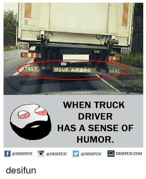 testour airbaghere when truck driver has a sense of humor 26434600 ✅ 25 best memes about truck driver truck driver memes