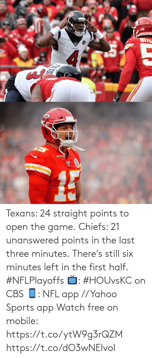 Memes, Nfl, and Sports: Texans: 24 straight points to open the game. Chiefs: 21 unanswered points in the last three minutes.  There's still six minutes left in the first half. #NFLPlayoffs  📺: #HOUvsKC on CBS 📱: NFL app // Yahoo Sports app Watch free on mobile: https://t.co/ytW9g3rQZM https://t.co/dO3wNEIvoI