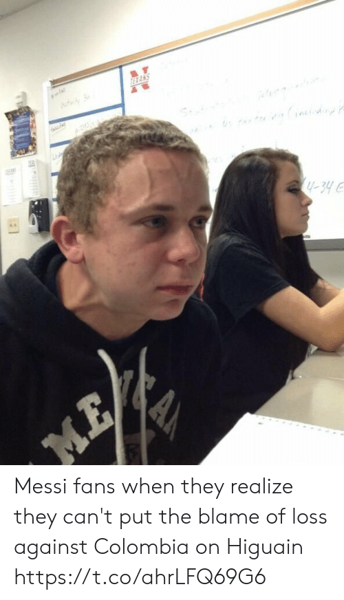 Memes, Colombia, and Messi: TEXANS  y-34  ME Messi fans when they realize they can't put the blame of loss against Colombia on Higuain https://t.co/ahrLFQ69G6