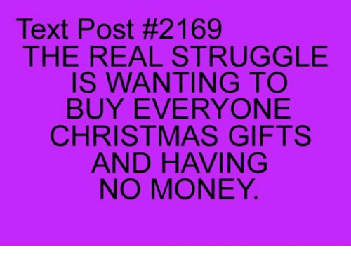 Text Post #2169 THE REAL STRUGGLE IS WANTING TO BUY EVERYONE ...