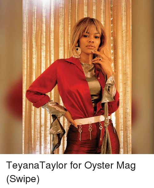 Memes, 🤖, and Oyster: TeyanaTaylor for Oyster Mag (Swipe)