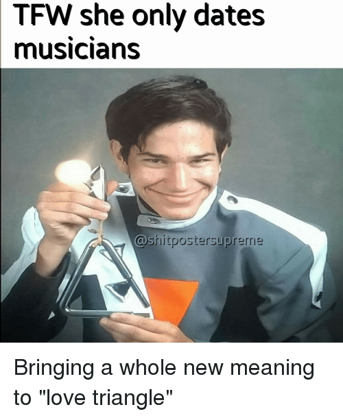 Dating a musician memes about love