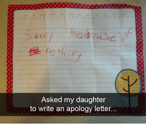 Th Asked My Daughter to Write an Apology Letter Apology Meme on meme