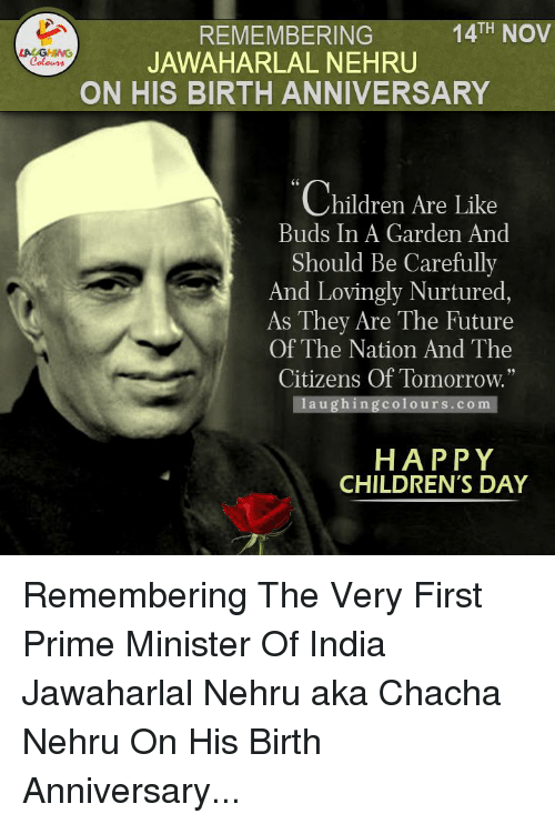 Future, India, and Tomorrow: TH NOV REMEMBERING JAWAHARLAL NEHRU Colours ON HIS BIRTH