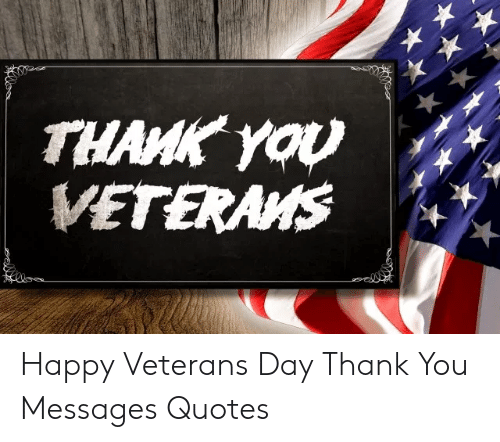 THAHK YOU VETERAMS Happy Veterans Day Thank You Messages ...
