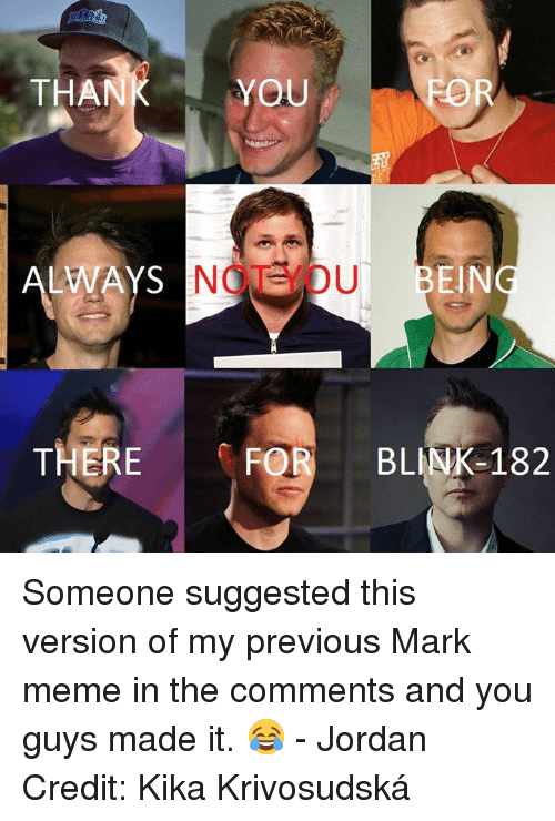 than you for ways nedu being there for blink 182 someone 27631315 ✅ 25 best memes about blink 182 all the small things blink 182