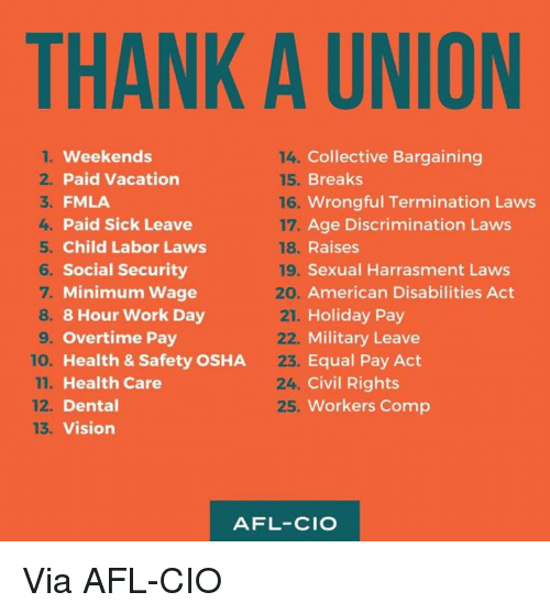 THANK a UNION Weekends Paid Vacation FMLA Paid Sick Leave