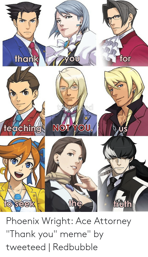 Thank For You Teaching Not You Us Huth Phoenix Wright Ace Attorney