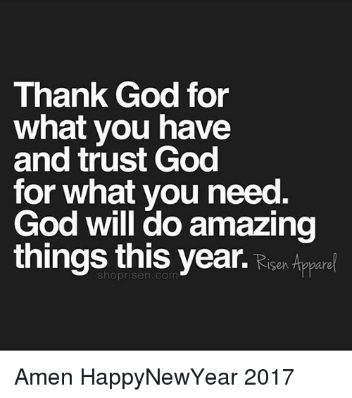 Thank God For What You Have And Trust God For What You Need God Will