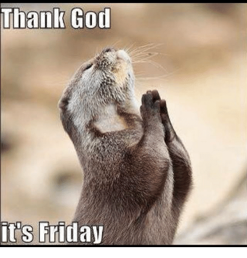 Thank God Its Friday Friday Meme On Meme