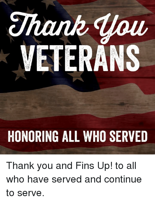 thank qlou veterans honoring all who served thank you and 6502985 ✅ 25 best memes about honor honor memes