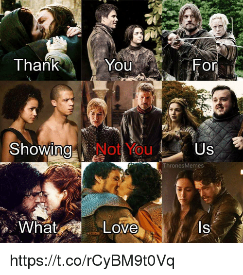 thank showing not you 0 thronesmemes ls https t co rcybm9t0vq 27969406 thank showing not you 0 thronesmemes ls stcorcybm9t0vq you
