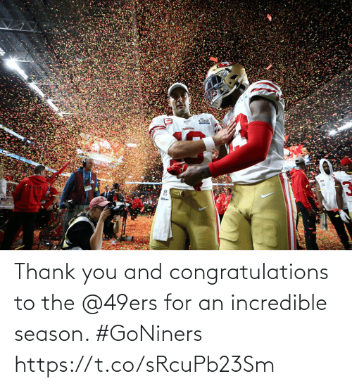 San Francisco 49ers, Memes, and Thank You: Thank you and congratulations to the @49ers for an incredible season. #GoNiners https://t.co/sRcuPb23Sm