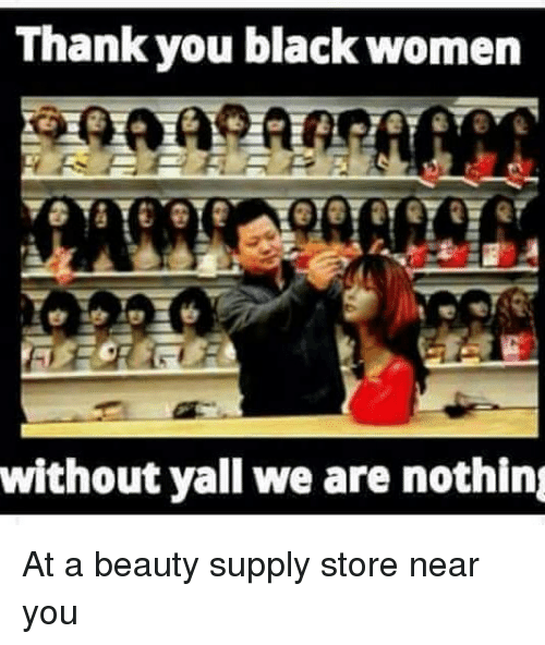 25 Best Memes About Beauty Supply Store Beauty Supply