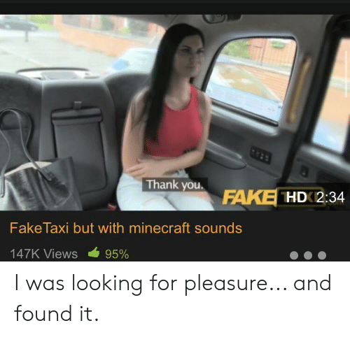 Thank You FAKE THD 234 FakeTaxi but With Minecraft Sounds
