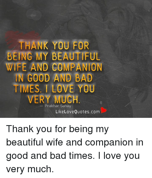 Thank You Quotes For Wife: THANK YOU FOR BEING MY BEAUTIFUL WIFE AND COMPANION N GOOD