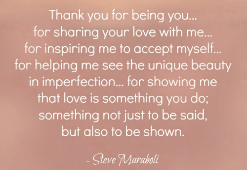 Thank You For Being You For Sharing Your Love With Me For Inspiring