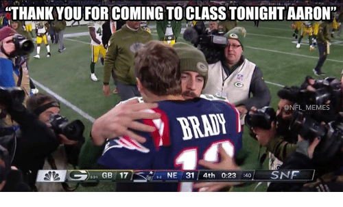 """Memes, Nfl, and Thank You: """"THANK YOU FOR COMING TO CLASS TONIGHT AARON  ONFL MEMES  3 GB 17  NE 31 4th 0:23 40 S"""