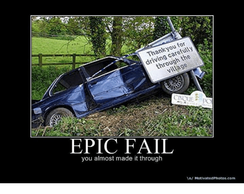 thank you for driving carefully through the village epic fail you