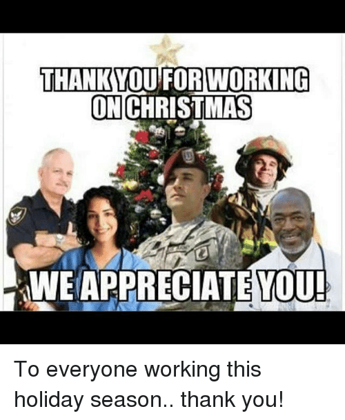 thank you for working on christmas weappreciate you to everyone 9782873 thank you for working on christmas weappreciate you! to everyone