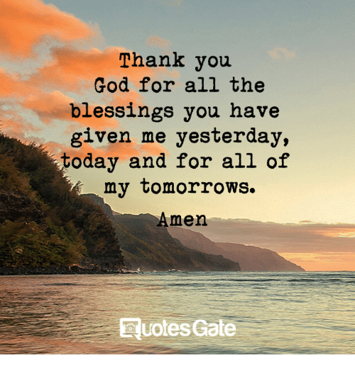 Thank You God For All The Blessings You Have Given Me Yesterday