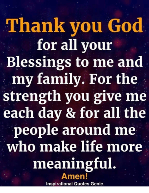 Thank You God For All Vour Blessings To Me And My Family For The