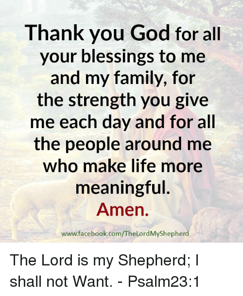 Thank You God For All Your Blessings To Me And My Family For The