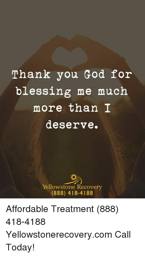 Thank You God For Blessing Me Much More Than I Deserve Yellowstone