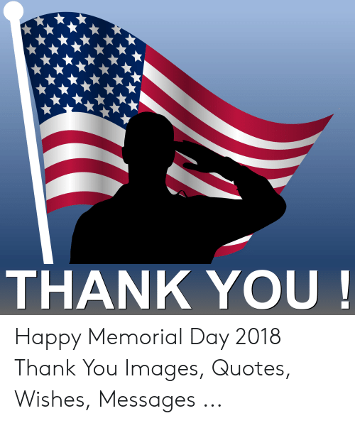 THANK YOU! Happy Memorial Day 2018 Thank You Images Quotes ...