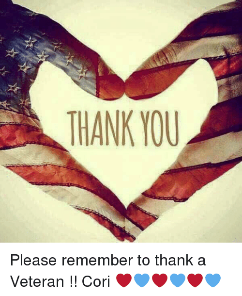 thank you please remember to thank a veteran cori 6506845 thank you please remember to thank a veteran !! cori