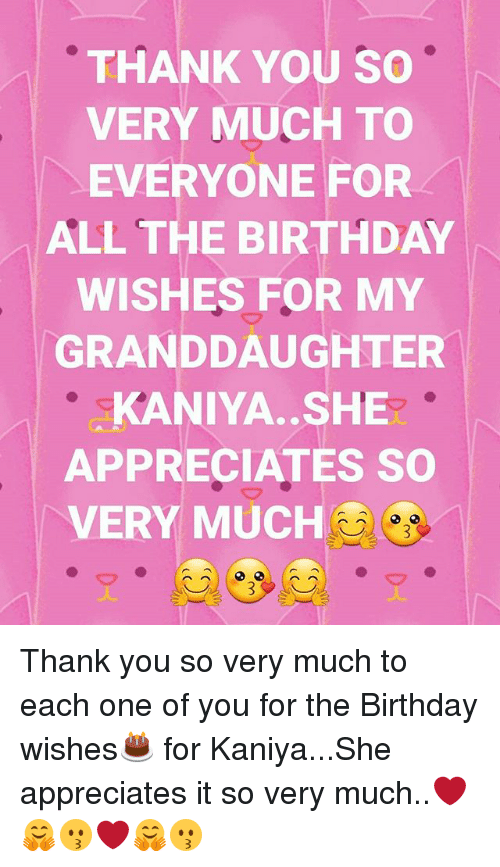 Birthday Memes And Thank You THANK YOU SO VERY MUCH TO EVERYONE FOR