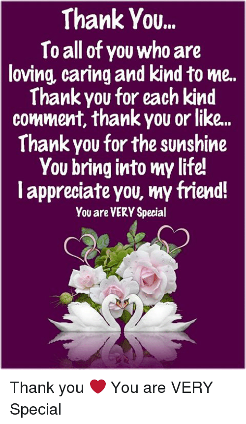 Thank You To All Of You Who Are Loving Caring And Kind To Me Thank