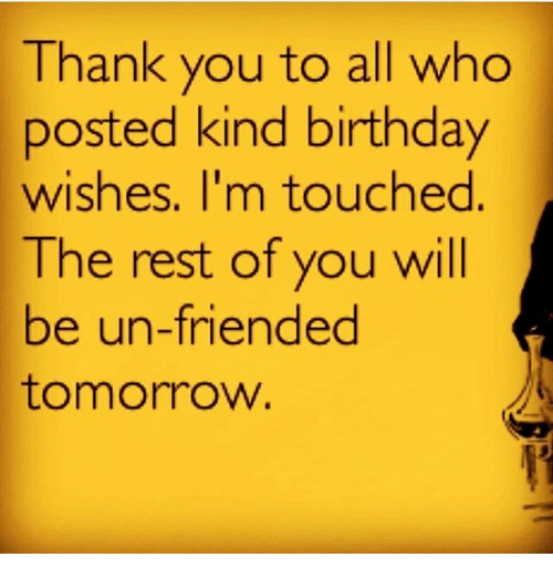 Thank You For Putting Up With Me Quotes: Thank You To All Who Posted Kind Birthday Wishes I'm