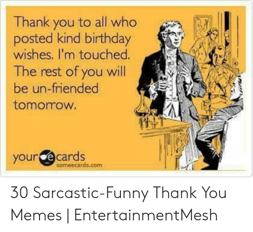 Birthday Funny And Memes Thank You To All Who Posted Kind Wishes