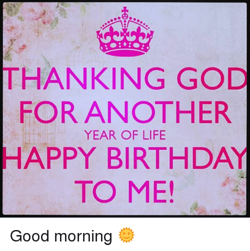 birthday god and life thanking god for another year of life happy birthday