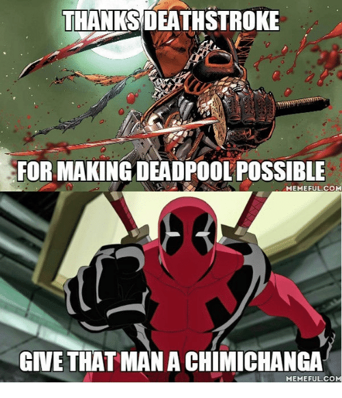 THANKS DEATHSTROKE FOR MAKING DEADPOOL POSSIBLE MEME FUL