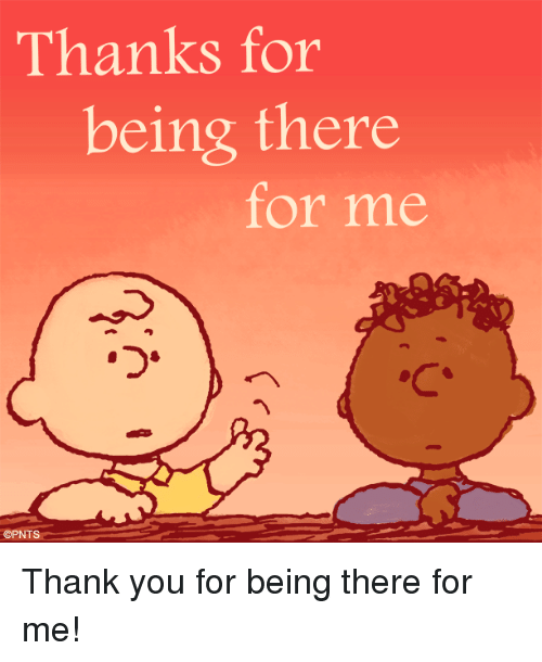 thanks for being there for me opnts thank you for being there for me