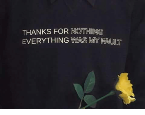 THANKS FOR NOTHING EVERYTHING ...