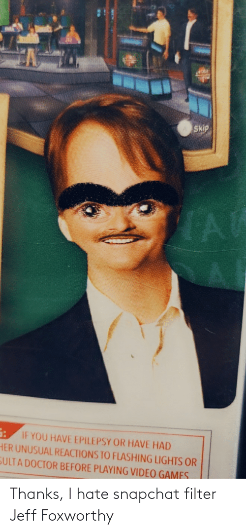Snapchat, Jeff Foxworthy, and Filter: Thanks, I hate snapchat filter Jeff Foxworthy