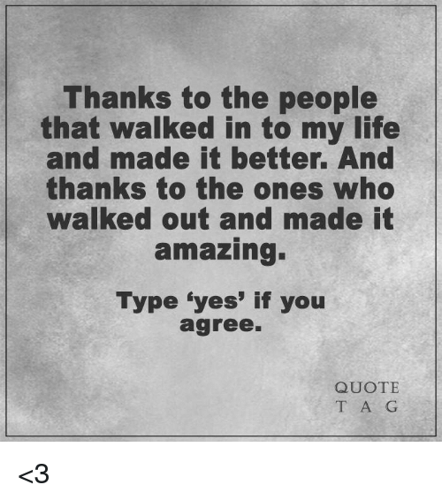 thanks to the people that walked in to my life